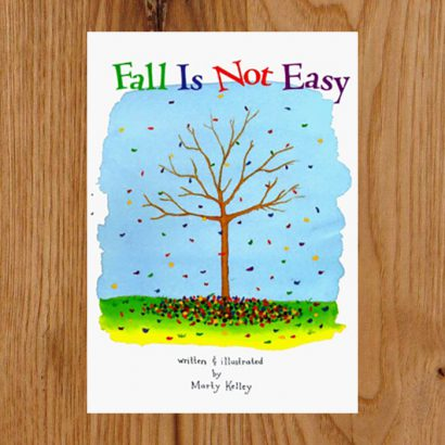 Fall is Not Easy by Marty Kelley