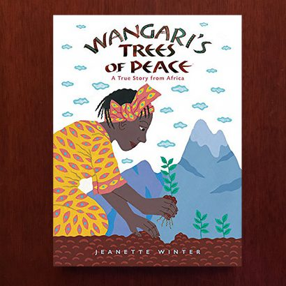 Wangaris Trees of Peace by Jeanette Winter